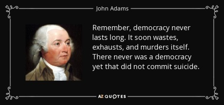 quote-remember-democracy-never-lasts-long-it-soon-wastes-exhausts-and-murders-itself-there-john-adams-0-19-42