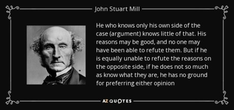 quote-he-who-knows-only-his-own-side-of-the-case-argument-knows-little-of-that-his-reasons-john-stuart-mill-125-0-0981