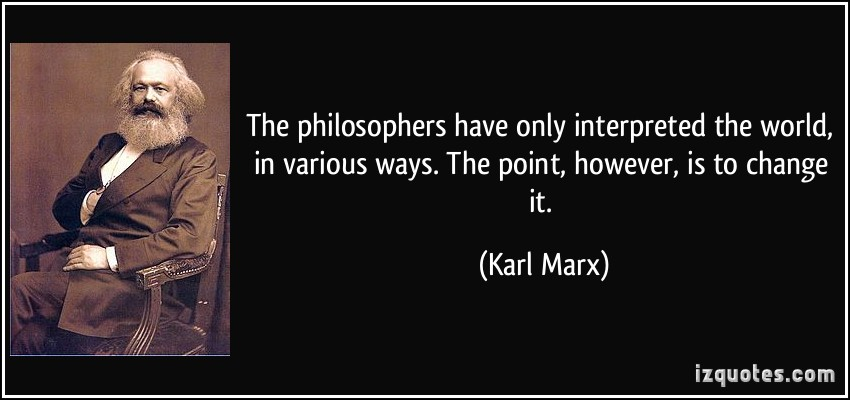 quote-the-philosophers-have-only-interpreted-the-world-in-various-ways-the-point-however-is-to-change-karl-marx-250986